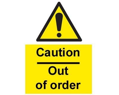Caution Out Of Order Sign - self-adhesive vinyl 20cm x 30cm