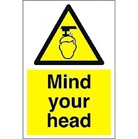 Mind Your Head Sign - semi-rigid plastic 20cm x 30cm